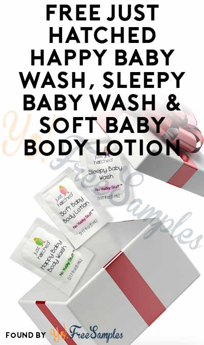 FREE Just Hatched Happy Baby Wash, Sleepy Baby Wash & Soft Baby Body Lotion [Verified Received By Mail]