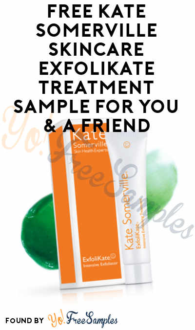 FREE Kate Somerville Skincare ExfoliKate Treatment Sample For You & A Friend (Facebook Required)