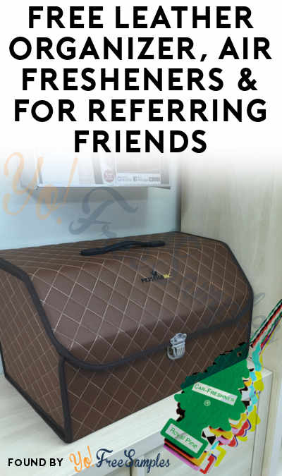 FREE Leather Organizer, Air Fresheners & More For Referring Friends (Email Confirmation Required)