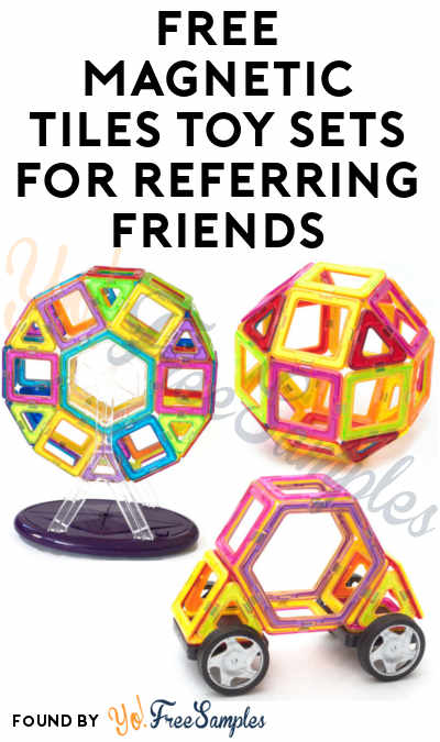 New Giveaway: FREE Magnetic Tiles Toy Sets For Referring Friends [Verified Received By Mail]