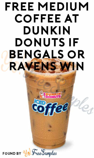FREE Medium Coffee At Dunkin Donuts If Bengals or Ravens Win (Select Locations + DD Perk Members Only)