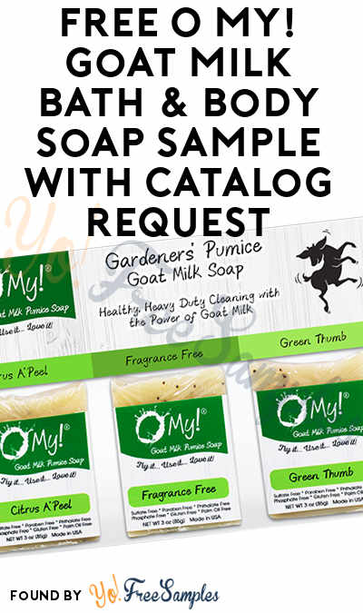 FREE O My! Goat Milk Bath & Body Soap Sample With Catalog Request [Verified Received By Mail]