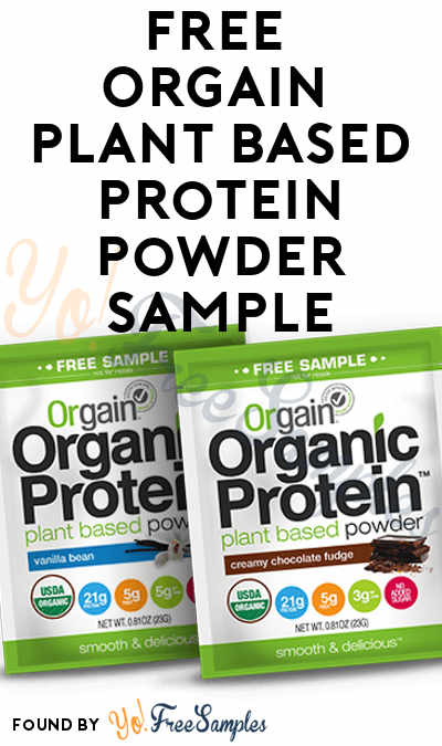 Back! FREE Orgain Organic Plant Based Protein Powder Sample [Verified Received By Mail]