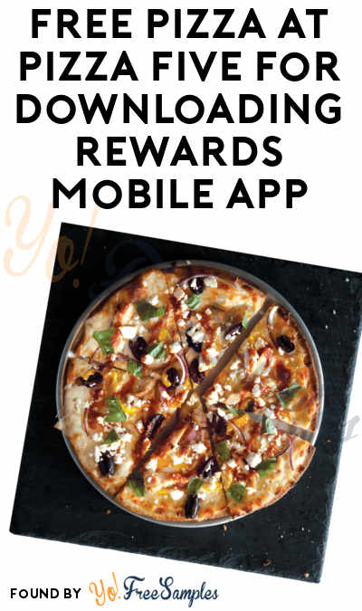 FREE Pizza At Pizza Five For Downloading Rewards Mobile App