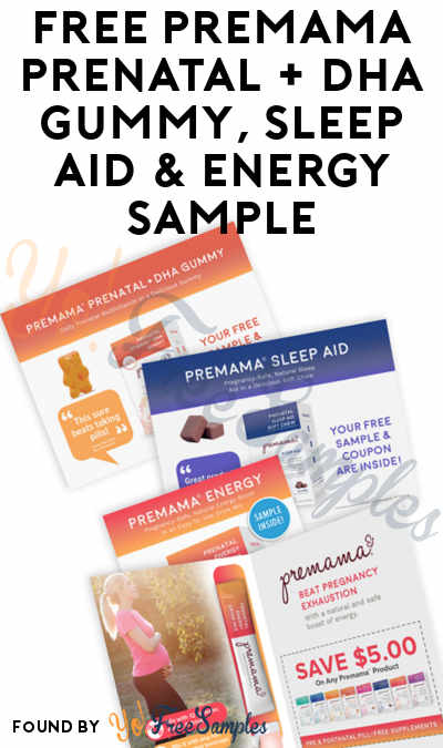 FREE Premama Prenatal + DHA Gummy, Sleep Aid & Energy Sample [Verified Received By Mail]