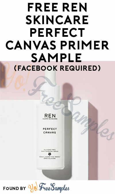 FREE REN Skincare Perfect Canvas Silicone-Free Primer Sample (Facebook Required)