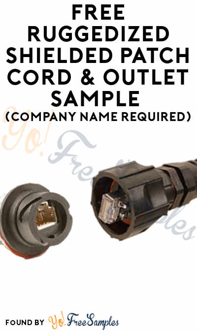 FREE Ruggedized Shielded Patch Cord & Outlet Sample (Company Name Required)