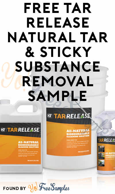 FREE Tar Release Natural Tar & Sticky Substance Removal Sample (Company Name Required)