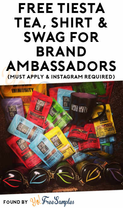 FREE Tiesta Tea, Shirt & Swag For Brand Ambassadors (Must Apply)