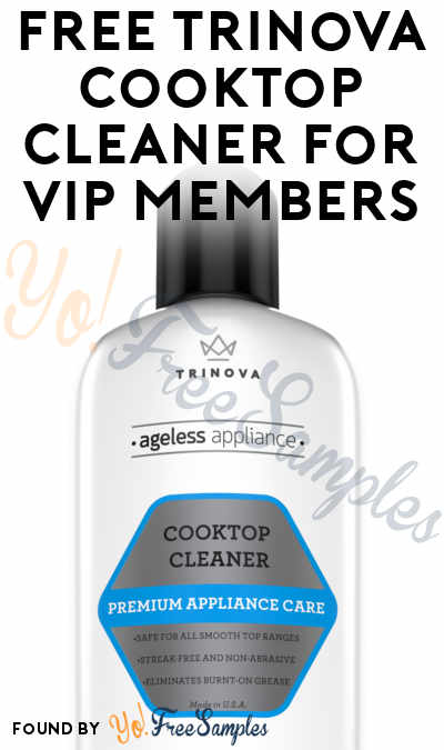 FREE TriNova Cooktop Cleaner For VIP Members [Verified Received By Mail]