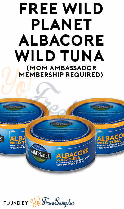 FREE Wild Planet Albacore Wild Tuna (Mom Ambassador Membership Required)