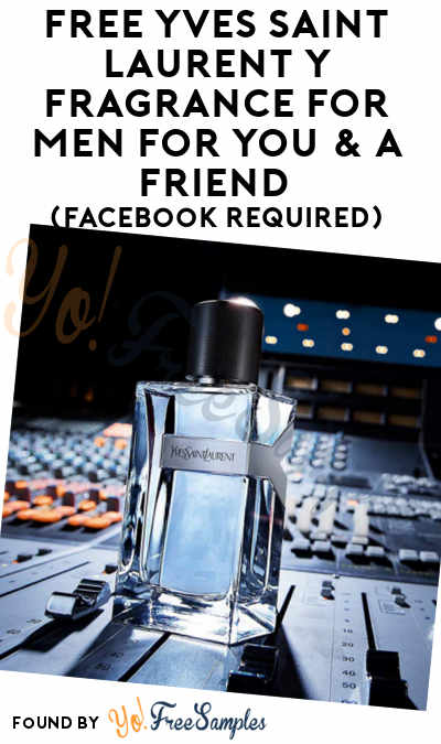 FREE Yves Saint Laurent Y Fragrance For Men For You & A Friend (Facebook Required)
