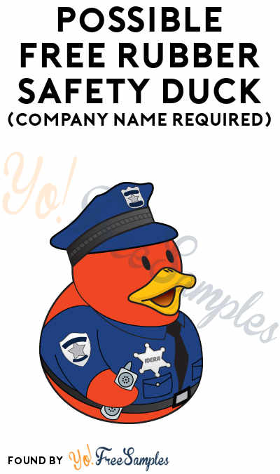 Possible FREE Rubber Safety Duck (Company Name Required)