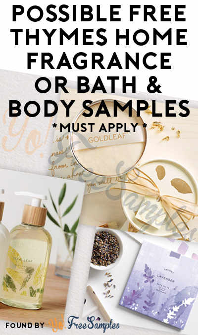 Possible FREE Thymes Home Fragrance or Bath & Body Samples For Thymes Fragrance Panelists (Must Apply)