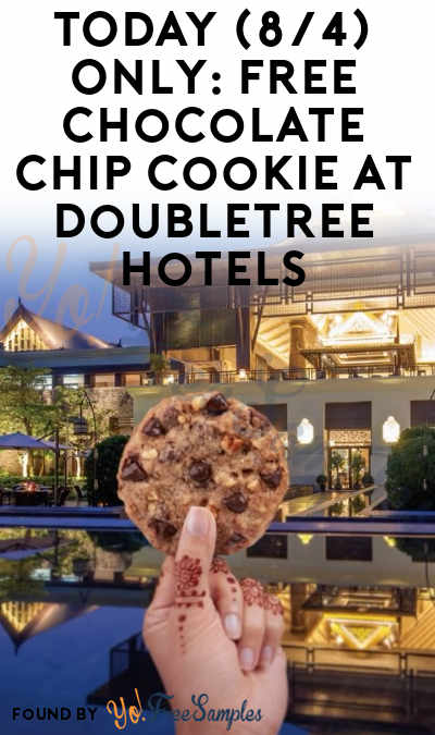 TODAY (8/4) ONLY: FREE Chocolate Chip Cookie At DoubleTree Hotels