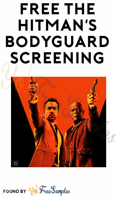 FREE The Hitman's Bodyguard Screening (Select Locations)