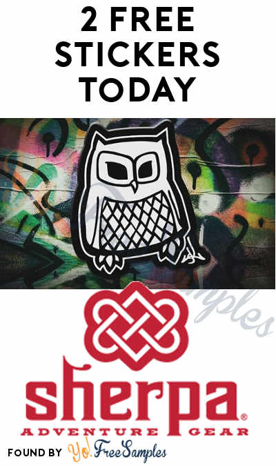 2 FREE Stickers Today: Sherpa Adventure Gear Stickers & Anotha Level Owl Stickers