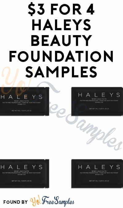$3 for 4 Haleys Beauty Foundation Samples [Verified Received By Mail]