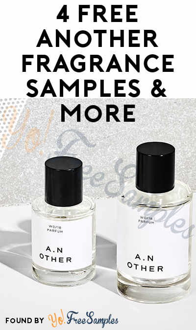 Check Emails For Address Entry: 4 FREE Another Fragrance Samples & More