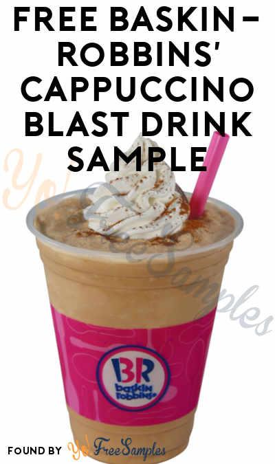 TOMORROW! FREE Baskin-Robbins' Cappuccino Blast Drink Sample On 9/22 From 3-7PM