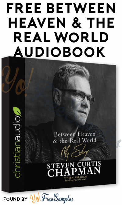 FREE Between Heaven & The Real World Audiobook Download From ChristianAudio.com