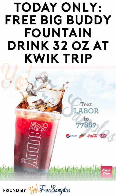 TODAY ONLY: FREE Big Buddy Fountain Drink 32 oz At Kwik Trip Stores On 9/4/17