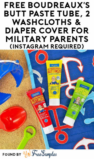 FREE Boudreaux's Butt Paste Tube, 2 Washcloths & Diaper Cover For Military Parents (Instagram Required)