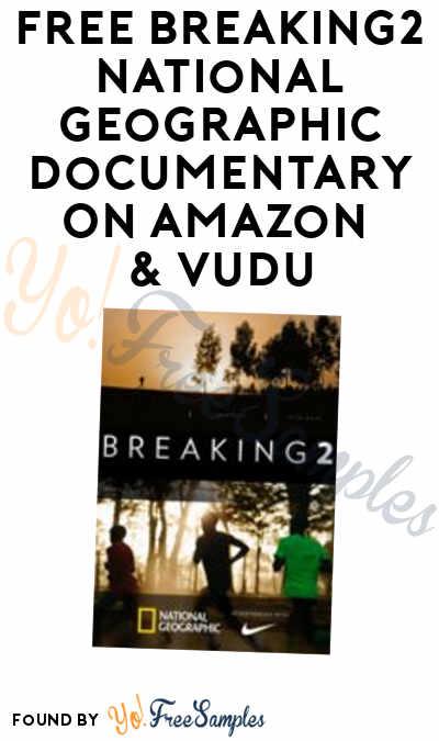 FREE Breaking2 National Geographic Documentary On Amazon & VUDU