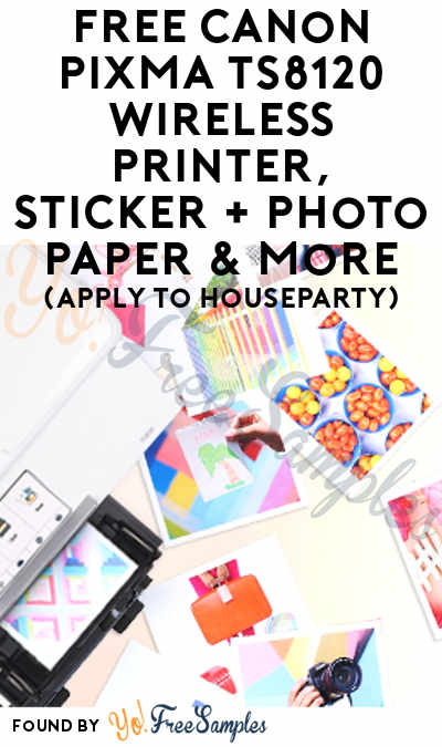 FREE Canon PIXMA TS8120 Wireless Printer, Sticker + Photo Paper & More (Apply To HouseParty)