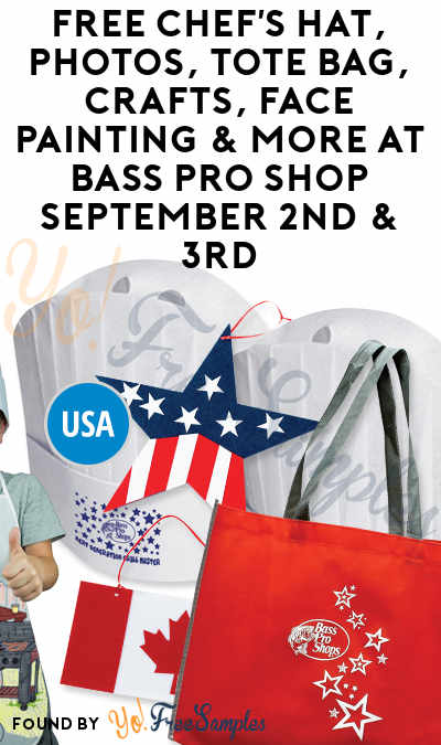FREE Chef's Hat, Photos, Tote Bag, Crafts, Face Painting & More At Bass Pro Shop September 2nd & 3rd