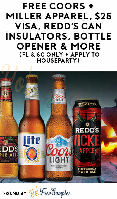 FREE Coors + Miller Apparel, $25 Visa, REDD'S Can Insulators, Bottle Opener & More (FL & SC Only + Apply To HouseParty)