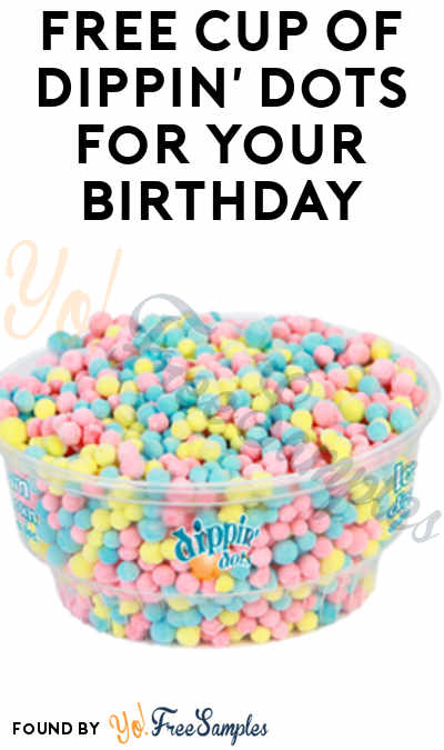 FREE Cup Of Dippin' Dots For Your Birthday