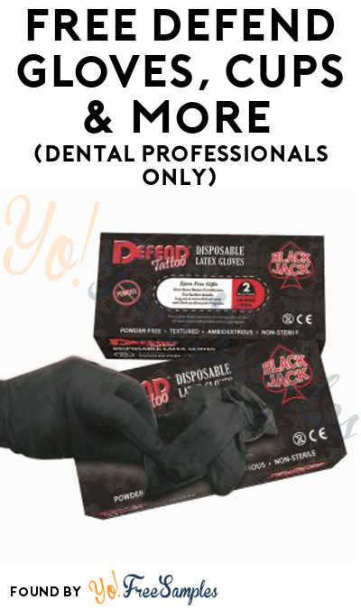 FREE Defend Gloves, Cups & More (Dental Professionals Only)