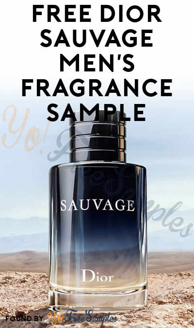 FREE Dior Sauvage Men's Fragrance Sample (Cell Phone Confirmation Required)