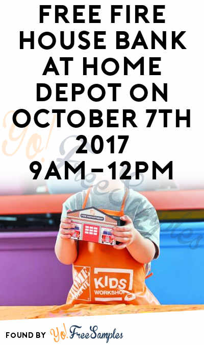 FREE Fire House Bank At Home Depot on October 7th 2017 9AM-12PM