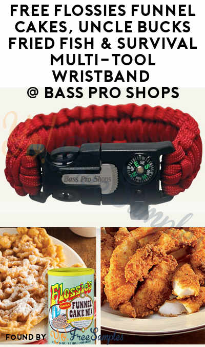 TODAY: FREE Flossies Funnel Cakes, Uncle Bucks Fried Fish & Survival Multi-Tool Wristband At Bass Pro Shop 9/23 Noon-5PM