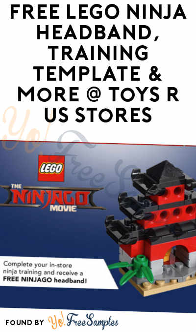 FREE LEGO Ninja Headband, Training Template & More At Toys R Us Stores 9/23/17 from 12-2PM