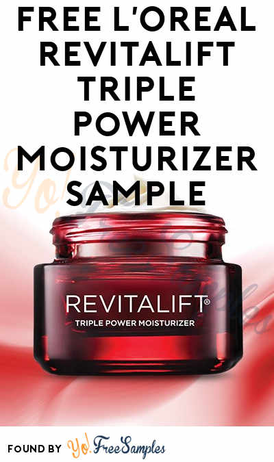 Free LOreal Revitalift Triple Power Moisturizer Sample Verified