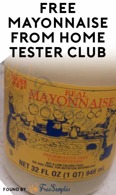 FREE Mayonnaise From Home Tester Club (Survey Required)