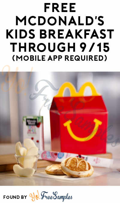 Possible FREE McDonald's Kids Breakfast Through 9/15 (Mobile App Required)