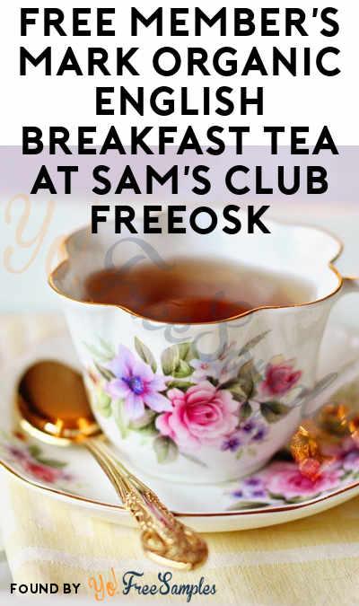 FREE Member's Mark Organic English Breakfast Tea At Sam's Club Freeosk