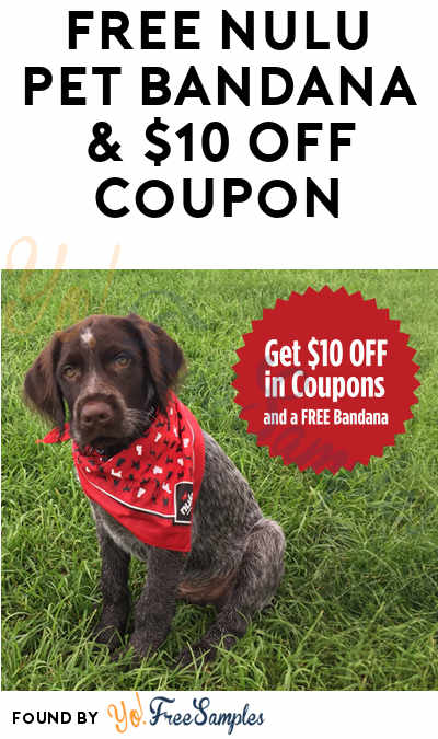Back In Stock! FREE Nulu Pet Bandana & $10 Off Coupon [Verified Received By Mail]