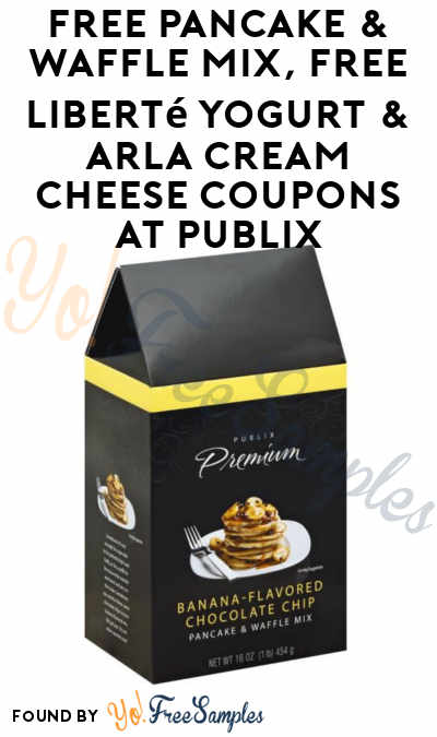 FREE Pancake & Waffle Mix, Free Liberté Yogurt & Arla Cream Cheese Coupons At Publix