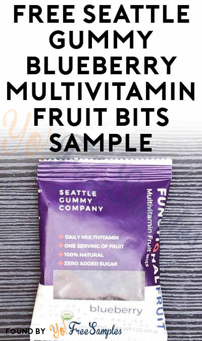 FREE Seattle Gummy Blueberry Multivitamin Fruit Bits Sample [Verified Received By Mail]
