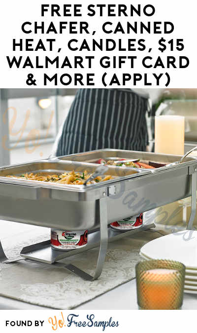 FREE Sterno Chafer, Canned Heat, Candles, $15 Walmart Gift Card & More (Must Apply To Host Tryazon Party)