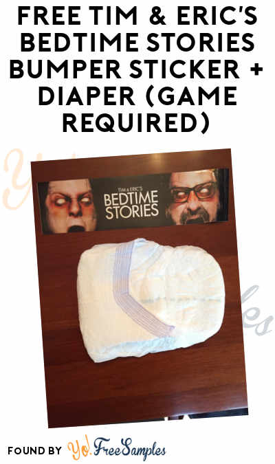 FREE Tim & Eric's Bedtime Stories Bumper Sticker + Diaper (Game Required)