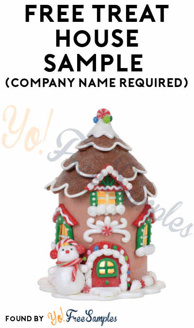 FREE Treat House Sample (Company Name Required)