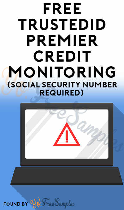 FREE TrustedID Premier Credit Monitoring (Social Security Number Required)