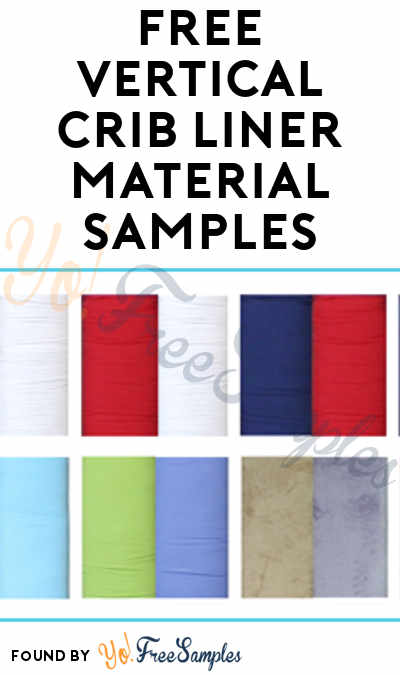FREE Vertical Crib Liner Material Samples [Verified Received By Mail]