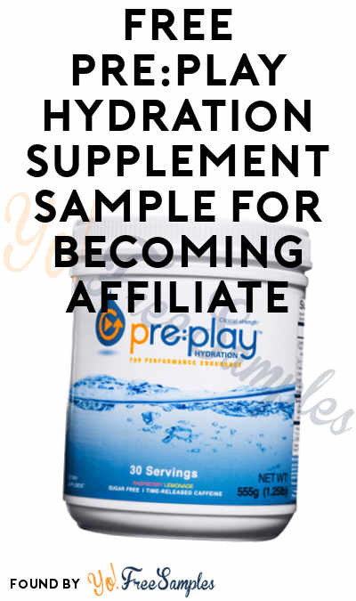 FREE pre:play Hydration Supplement Sample For Becoming Affiliate